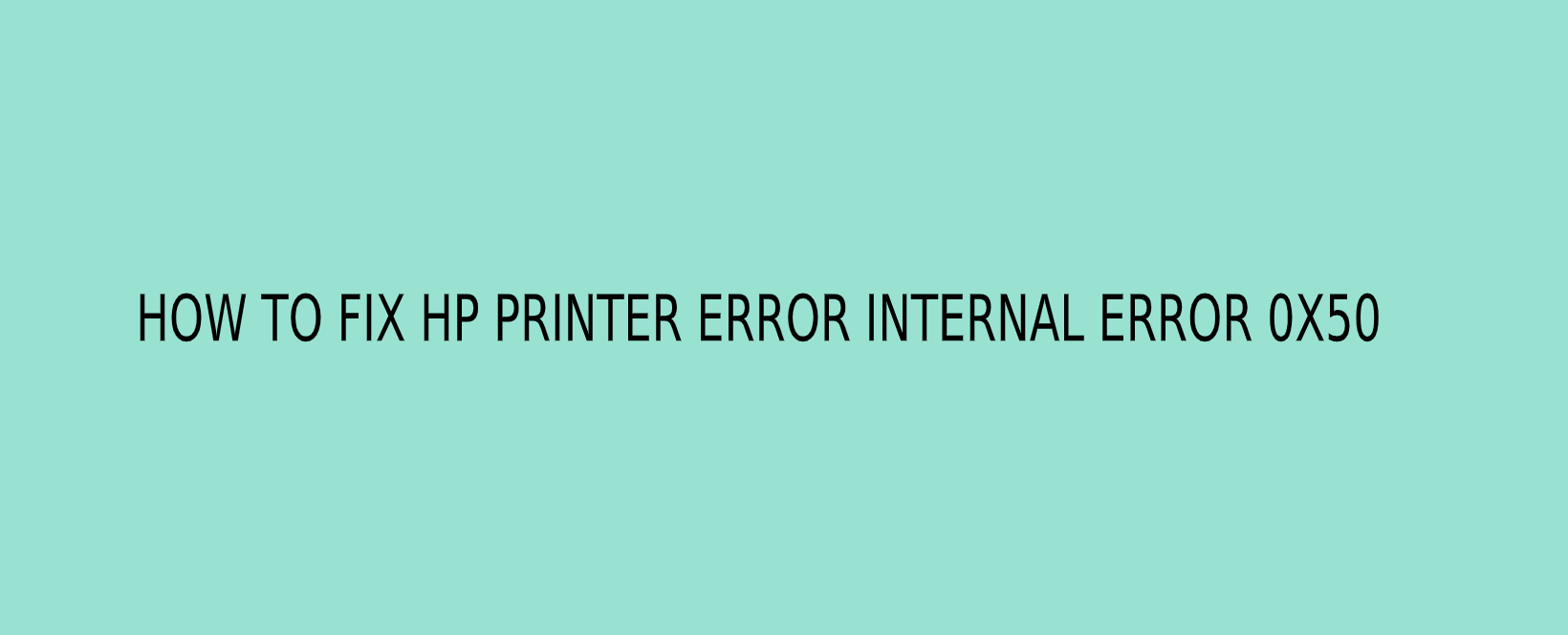 HOW-TO-FIX-HP-PRINTER-ERROR-INTERNAL-ERROR-0X50